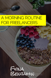A MORNING ROUTINE FOR FREELANCERS - FIONA BENJAMIN BLOG