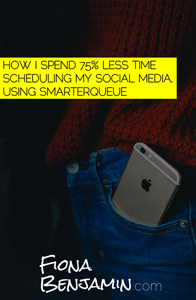 HOW I SPEND 75% LESS TIME SCHEDULING MY SOCIAL MEDIA, USING SMARTERQUEUE - FIONA BENJAMIN BLOG