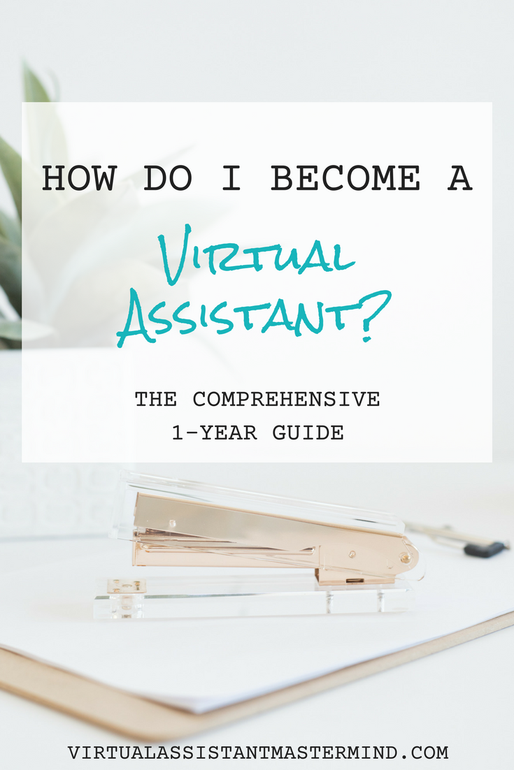 How to start a career as a virtual assistant. The one year comprehensive guide.