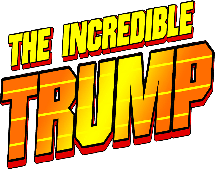 The Incredible Trump
