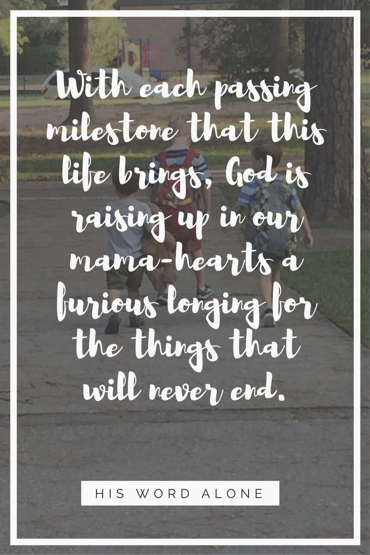 On Motherhood and Milestones.  Letting our children go so they can grab hold of God.