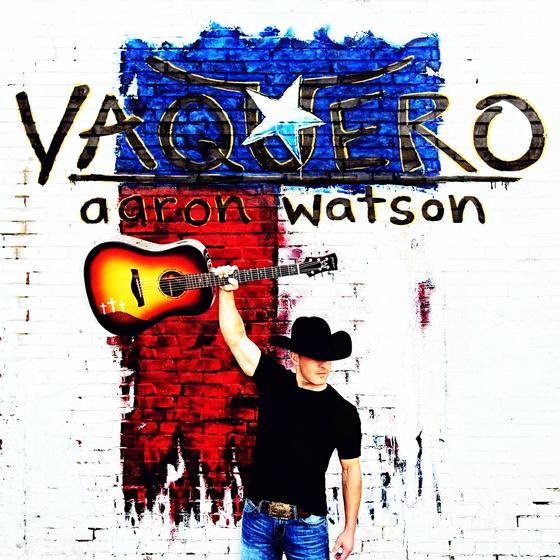 Aaron Watson   Vaquero  E