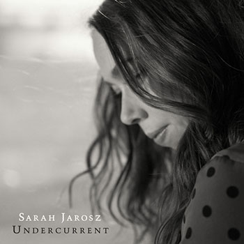 Sarah Jarosz   Undercurrent  E *  Listen on Spotify