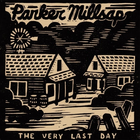 Parker Millsap   The Very Last Day  E/M  Listen on Spotify