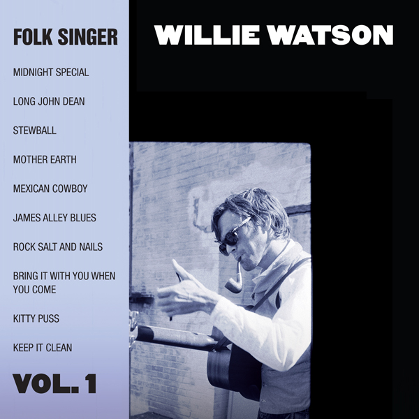 Willie Watson   Folk Singer, Vol. 1  EA