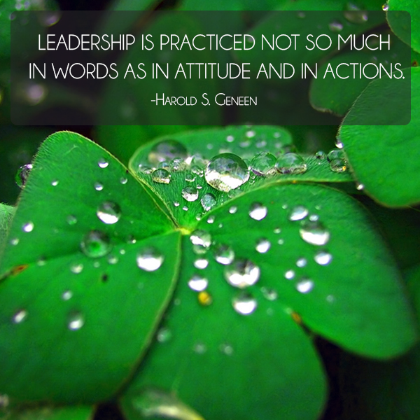 leadership-is-practiced-not-so-much-in-words-as-in-attitude-and-in-actions9.png