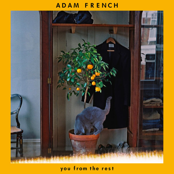 Adam FrenchYou From The Rest      - At only 25 years old, Adam French is setting the acoustic scene on fire, latest EP shows why everyone can't stop talking about his music.