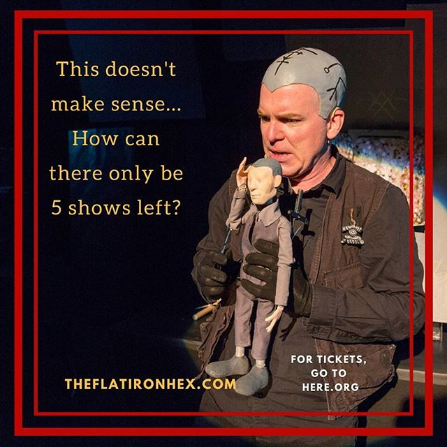 "Only 5 shows left! Get $5 off when using the code ""OMAK4EVER"" at here.org. Grab a #beer at the #bar and then #joinus at the #show. #theater #nyc #downtown #puppets #climatechange #occult #noir #graphicnovel #fix"