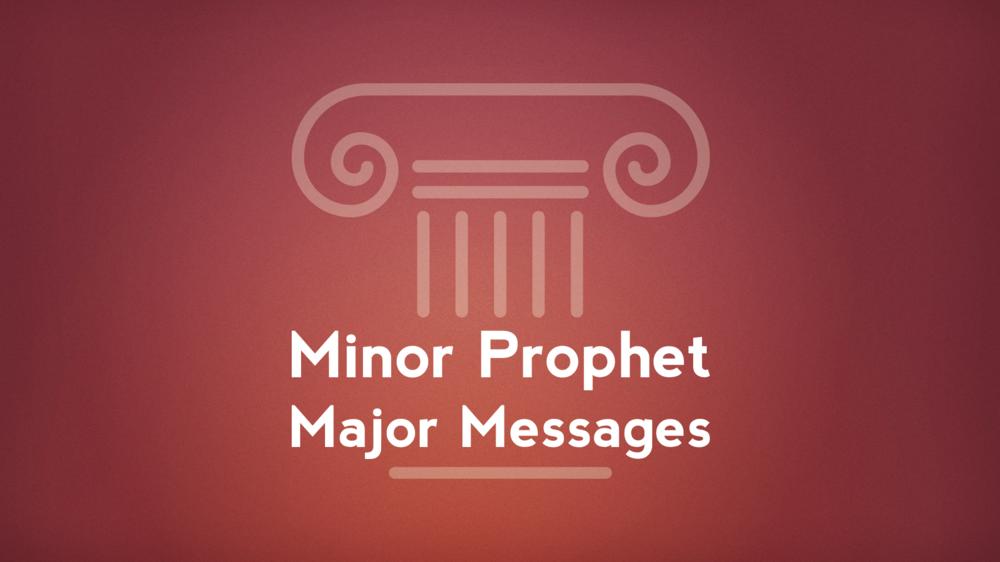 Minor Prophets, Major Messages.png