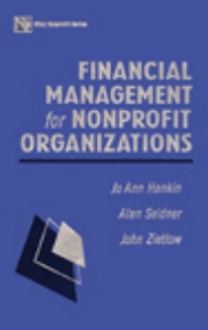 Financial Management for Nonprofit Organizations  - By John T. Zietow, Jo Ann Hankin, Alan G. Seidner