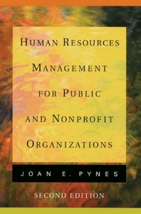 Human Resources Management for Public and Nonprofit Organizations  - By Joan E. Pynes