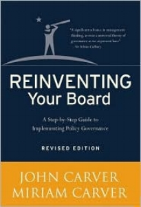 Reinventing Your Board - By John Carver, Miriam Mayhew Carver