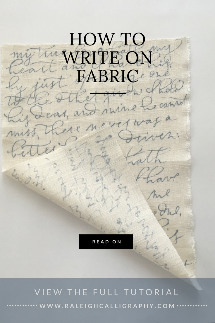 How to write on Fabric by Raleigh Calligraphy