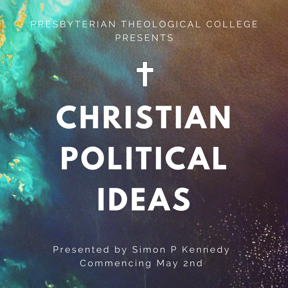christian political ideas short course presbyterian theological college
