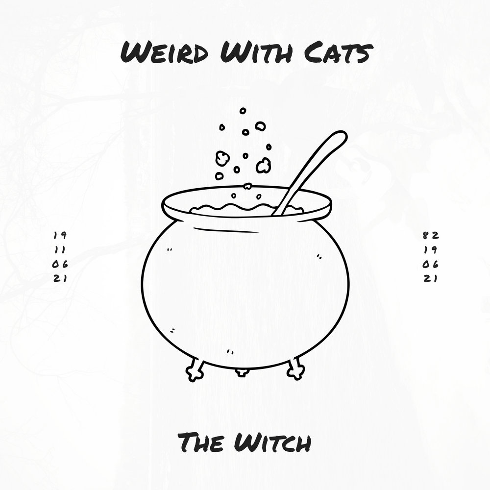 The Witch - Weird With Cats