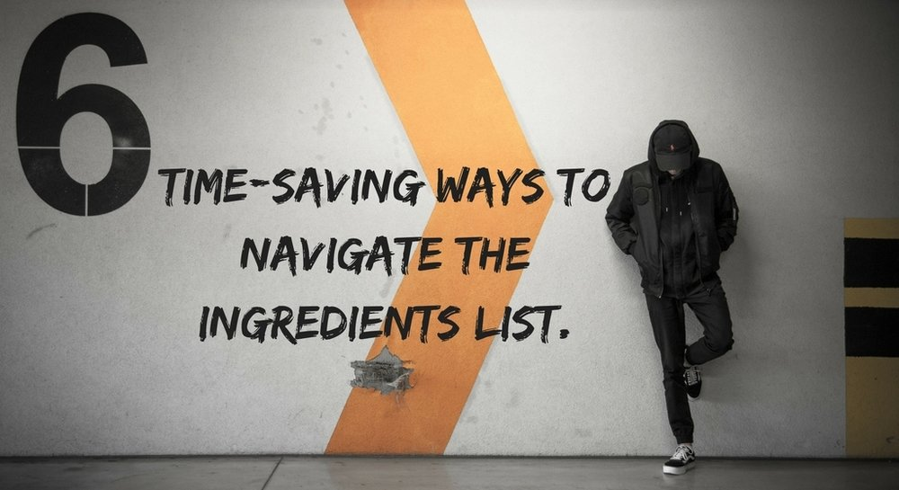 time-saving ways to navigate the ingredients list..jpg