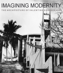 Imagining Modernity- The Architecture of Valentine Gunasekara.png