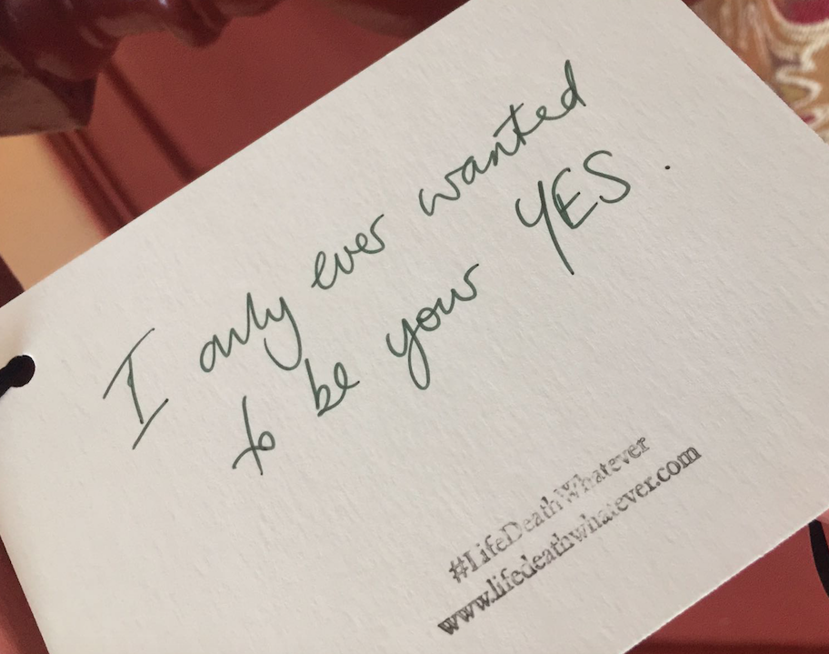"""I only ever wanted to be your YES."" #unsaid #lifedeathwhatever"