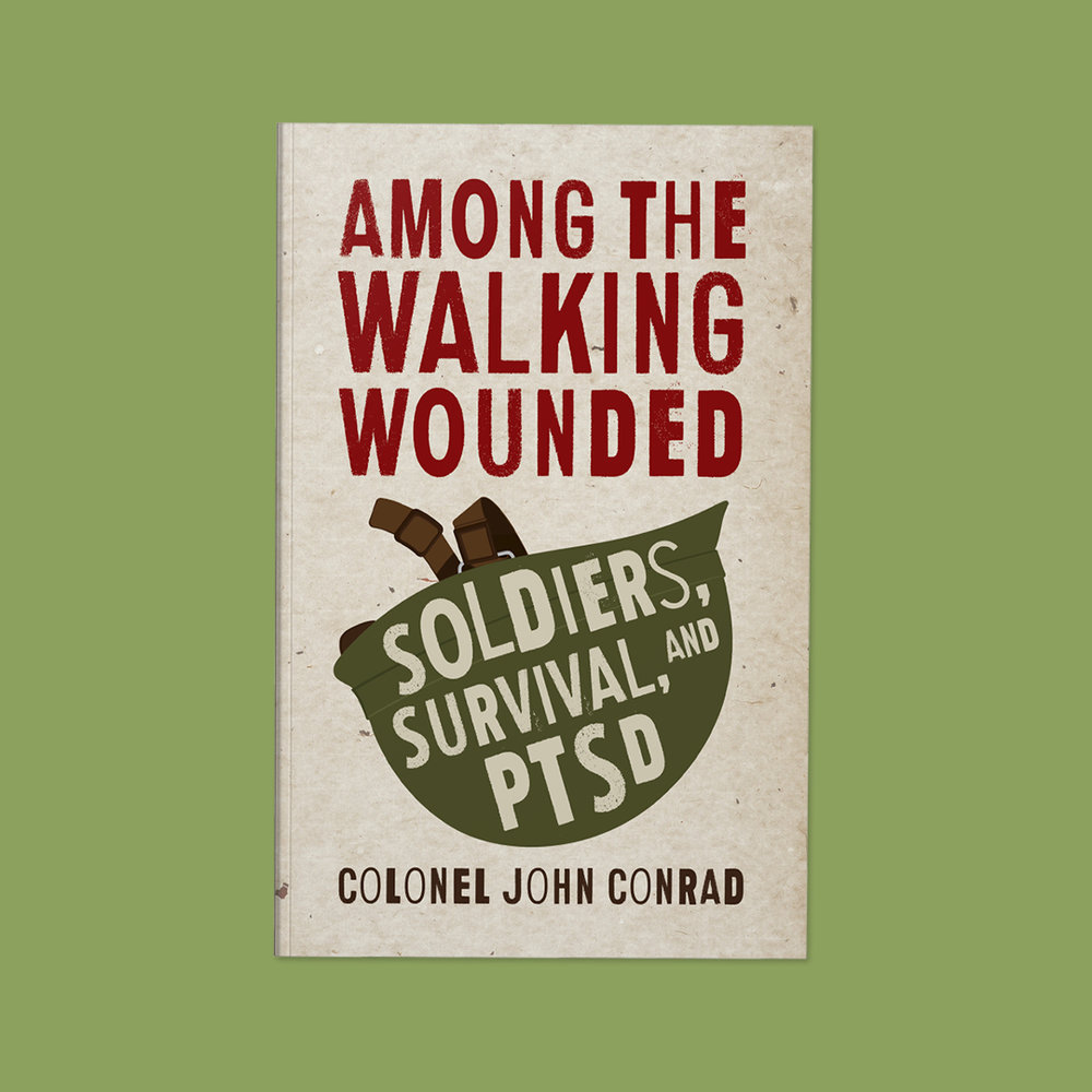 "Among the Walking Wounded  by Colonel John Conrad Cover design by Sarah Beaudin. Publisher: Dundurn Press | Genre: Non-fiction  Cover features overturned soldier's helmet with the subtitle: ""Soldiers, Survival, and PTSD."""