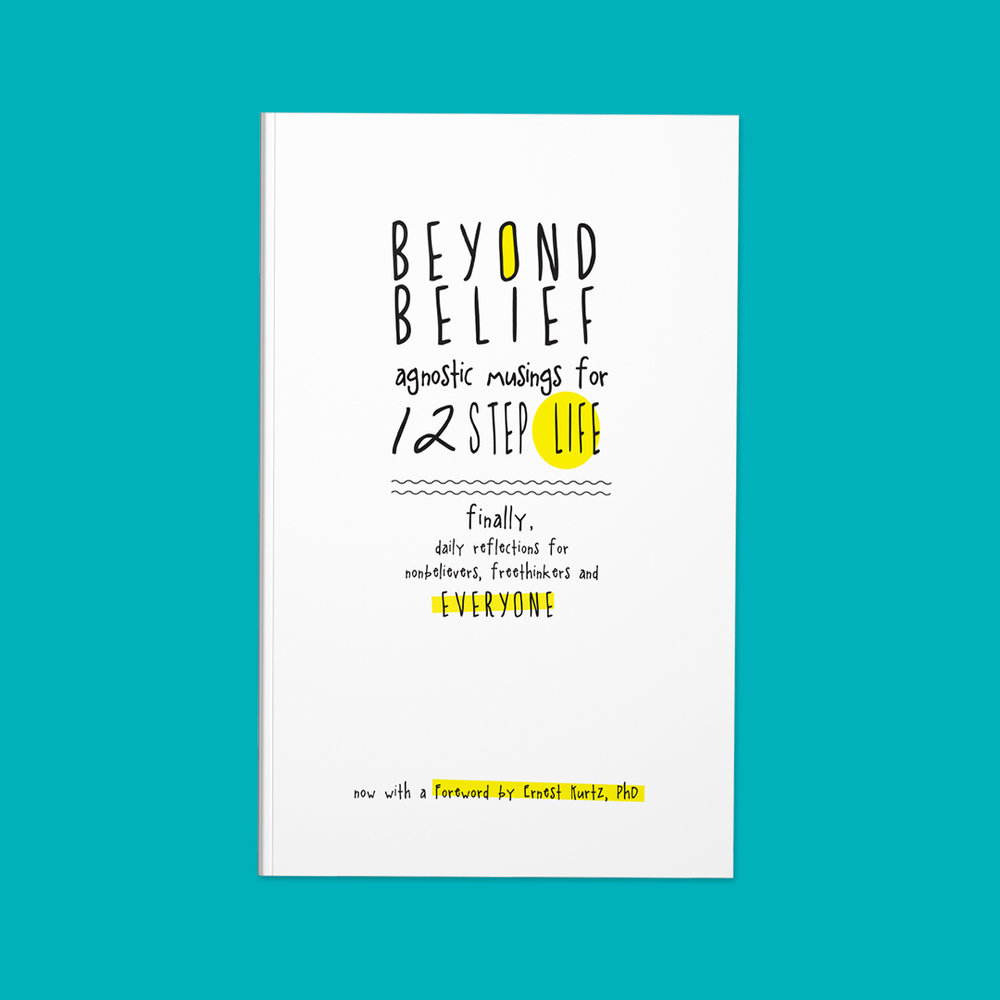 Beyond Belief: Agnostic Musings for 12 Step Life  Cover design by Sarah Beaudin. Publisher: Rebellion Dogs Publishing | Genre: Self-Help  Cover features black title on white background with pops of yellow.