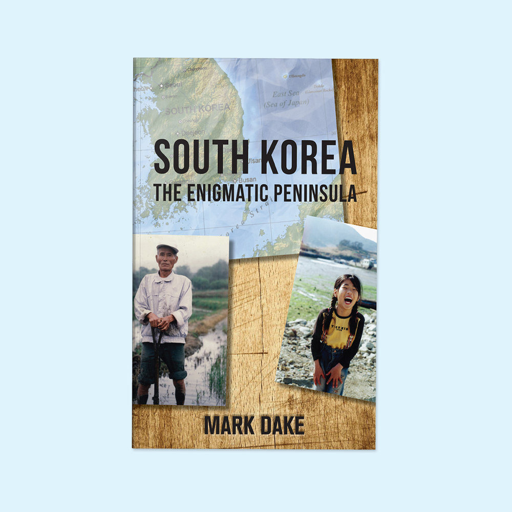 South Korea  by Mark Dake Cover design by Sarah Beaudin. Publisher: Dundurn Press | Genre: Non-Fiction, Travel  Cover features two photos of Korean locals and a slightly worn map of South Korea on a wooden background.