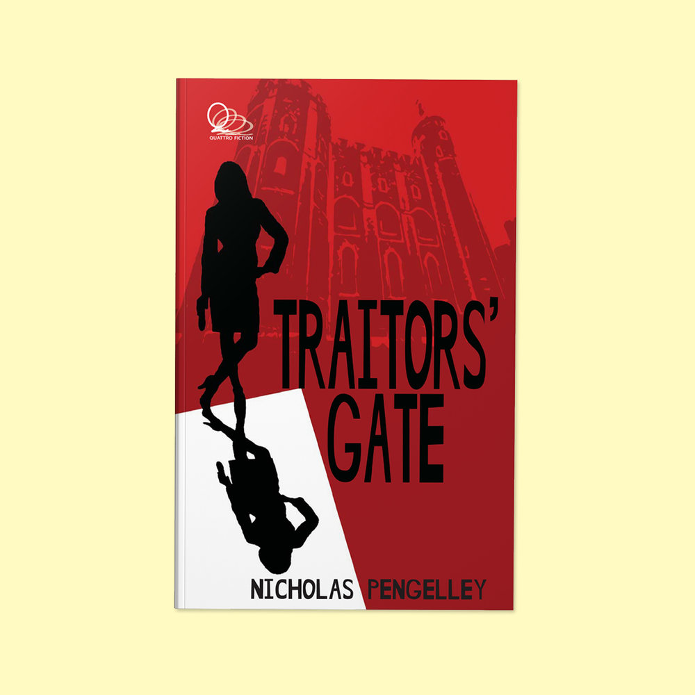 Traitors' Gate  by Nick Pengelley Cover design by Sarah Beaudin. Publisher: Quattro Books | Genre: Fiction, Action  Cover features the silhouette of a woman standing in a lit doorway. A castle looms in the background.