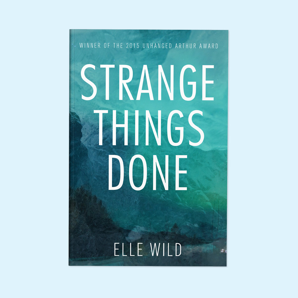 Strange Things Done  by Elle Wild Cover design by Sarah Beaudin. Publisher: Dundurn Press | Genre: Fiction, Mystery  Cover features photo of Yukon landscape overlaid on a photo of an iceberg, colours manipulated to the colours of the aurora borealis.