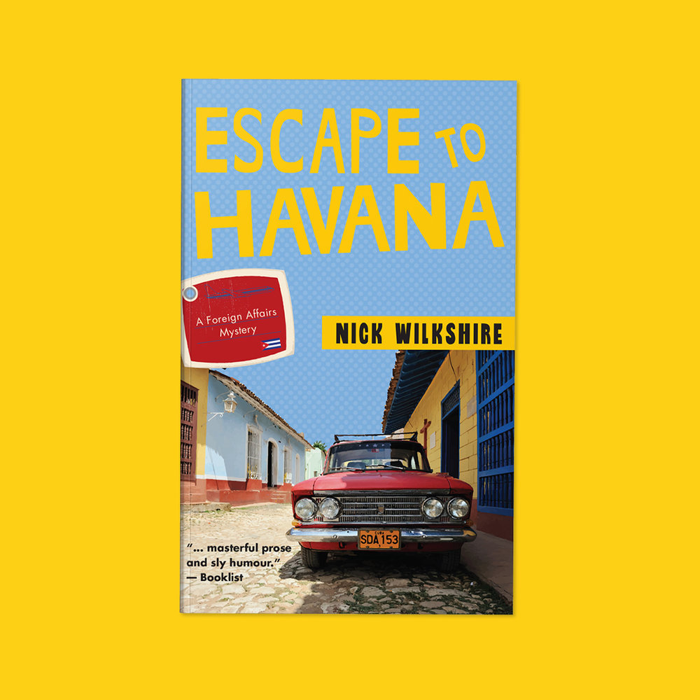 Escape to Havana  by Nick Wilkshire Cover design by Sarah Beaudin. Publisher: Dundurn Press | Genre: Fiction, Mystery  Cover features an airport tag with the series details, and an old car on Cuban street in a faux-illustrated style.
