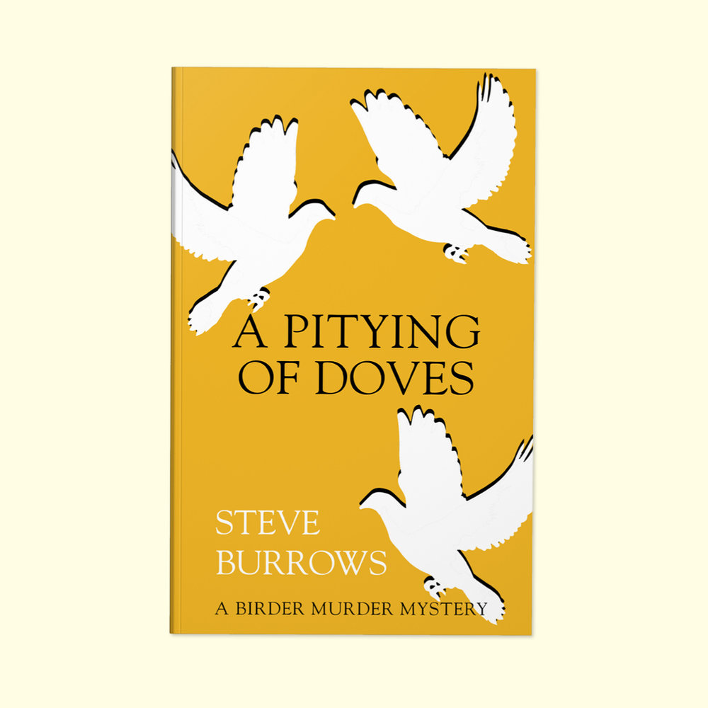 A Pitying of Doves  by Steve Burrows Cover design by Sarah Beaudin. Publisher: Dundurn Press | Genre: Fiction, Mystery  Cover features three white doves on a strong yellow background.
