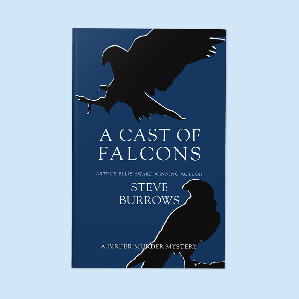A Cast of Falcons  by Steve Burrows Cover design by Sarah Beaudin. Publisher: Dundurn Press | Genre: Fiction, Mystery  Cover features two falcons in silhouette on a dark blue background. One falcon is perched at the bottom right corner, the other is swooping, talons-first toward the top left corner.