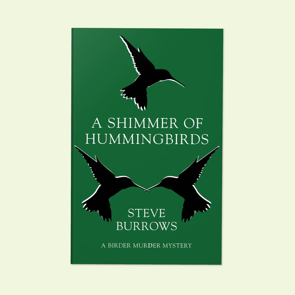 A Shimmer of Hummingbirds  by Steve Burrows Cover design by Sarah Beaudin. Publisher: Dundurn Press | Genre: Fiction, Mystery  Cover features the silhouette of three hummingbirds on a green background.