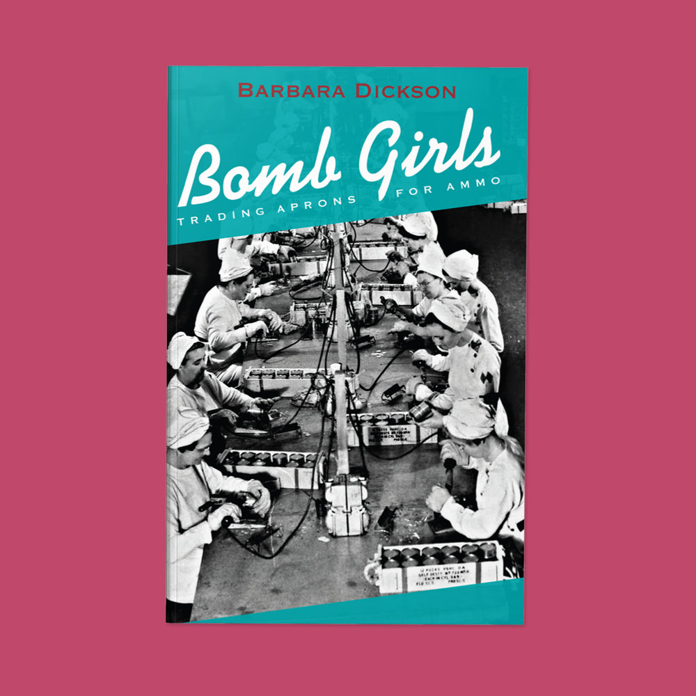 "Bomb Girls  by Barbara Dickson Cover design by Sarah Beaudin. Publisher: Dundurn Press | Genre: Non-Fiction  Cover features black and white photo of uniformed ""bomb girls"" making explosives."