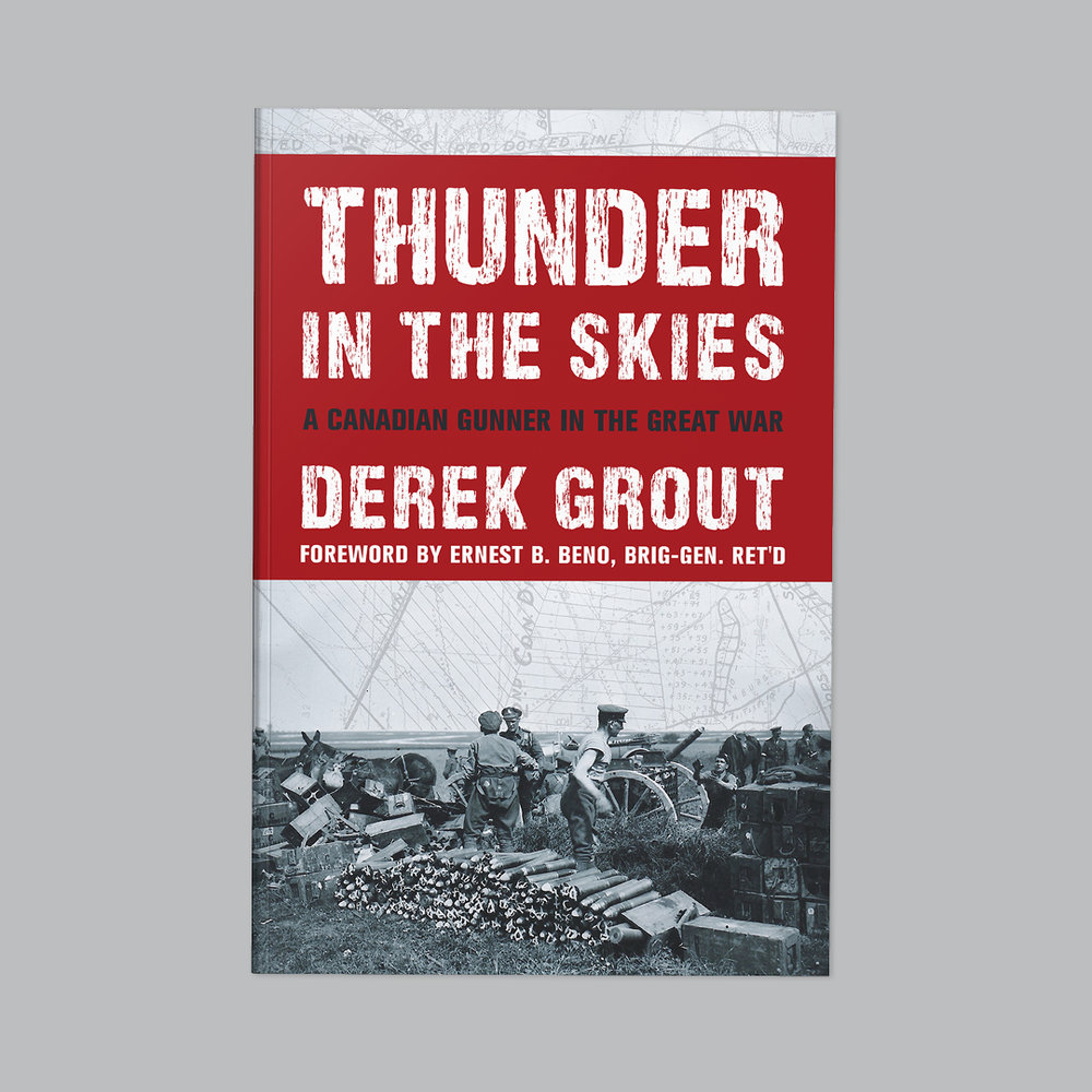 Thunder in the Skies  by Derek Grout Cover design by Sarah Beaudin. Publisher: Dundurn Press | Genre: Non-fiction, military history  Cover features title on a large red background, overlay of military map superimposed on black and white photo from WWI.