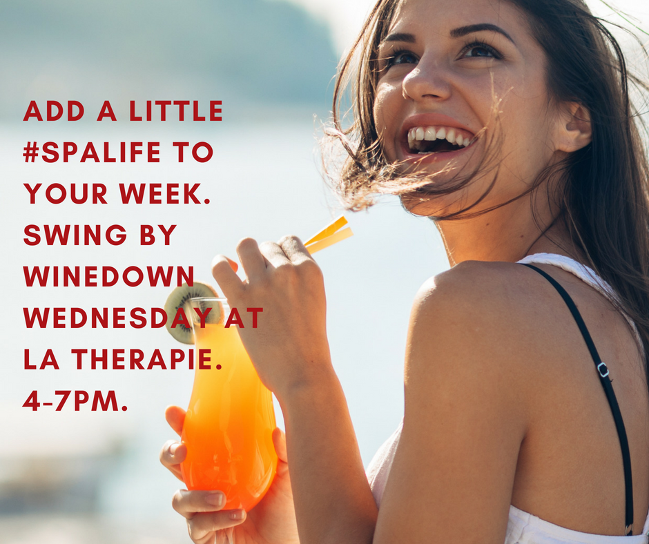 La Therapie Hosts WineDown Wednesday every week for the best in #spalife.
