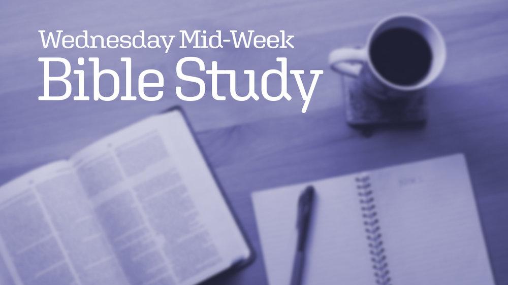 Wednesday          Mid-WeekBible Study -