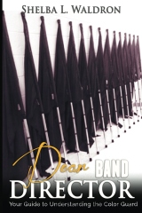 This book is for any band director out there who wishes to understand at a deeper level the core concepts of color guard.