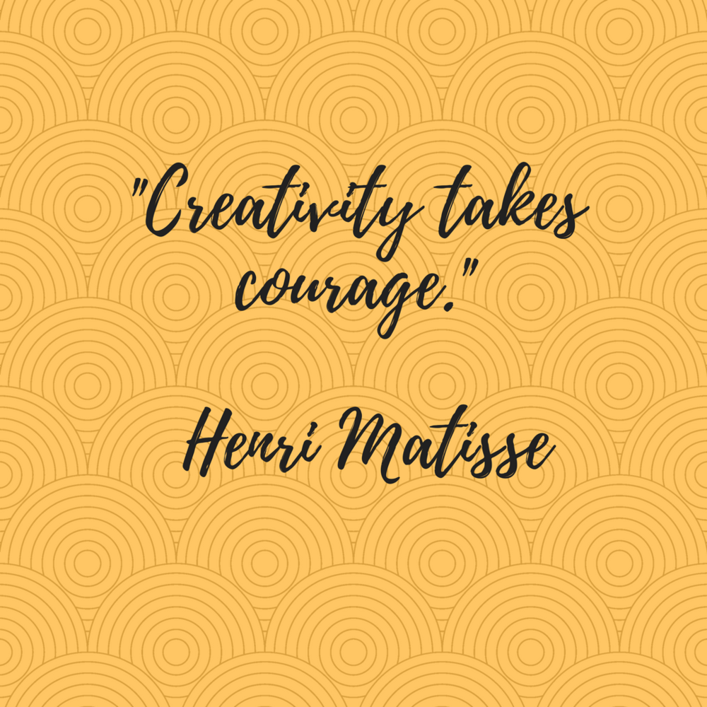 _Creativity takes courage._ Henri Matisse.png