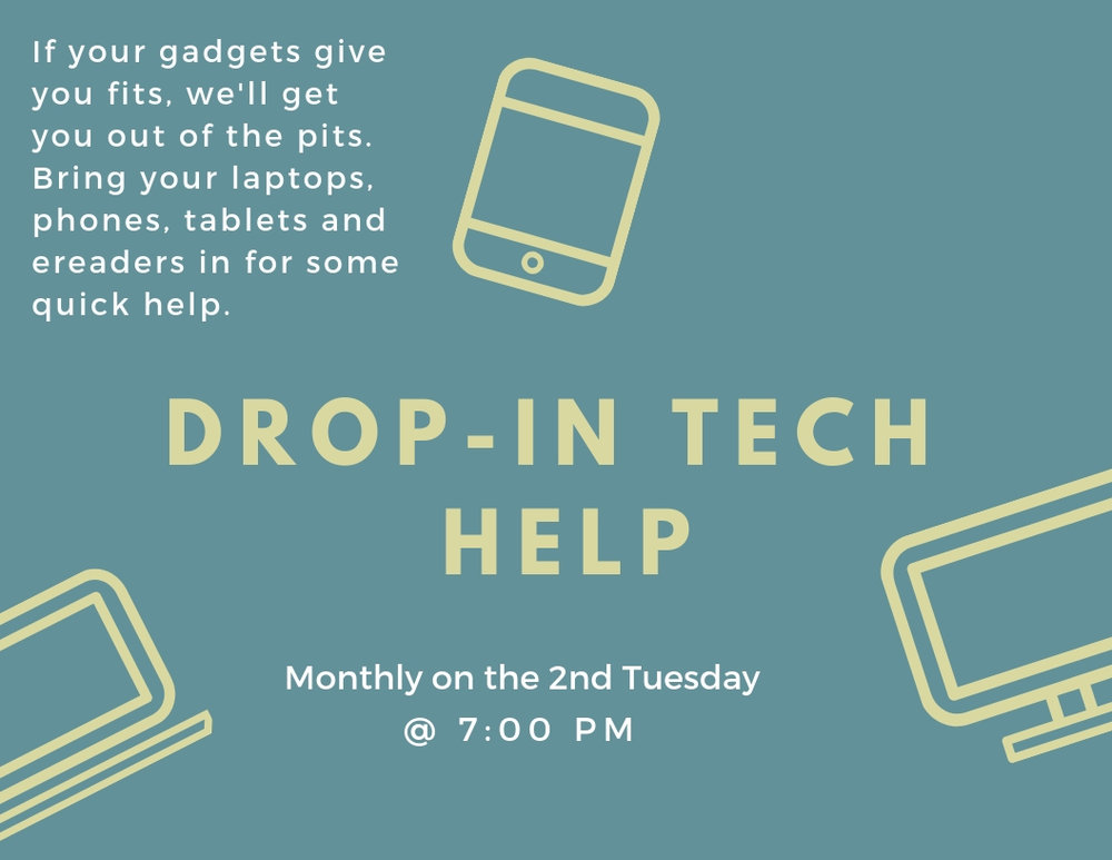 If your gadgets give you fits, we'll get you out of the pits. Bring your laptops, phones, tablets and ereaders in for some quick help..jpg
