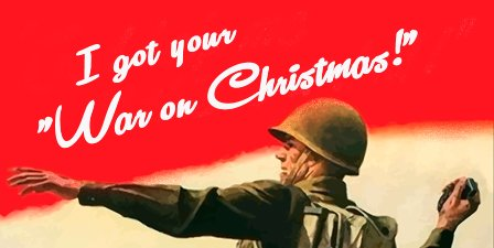 CHRISTIANITY'S WAR ON CHRISTMAS