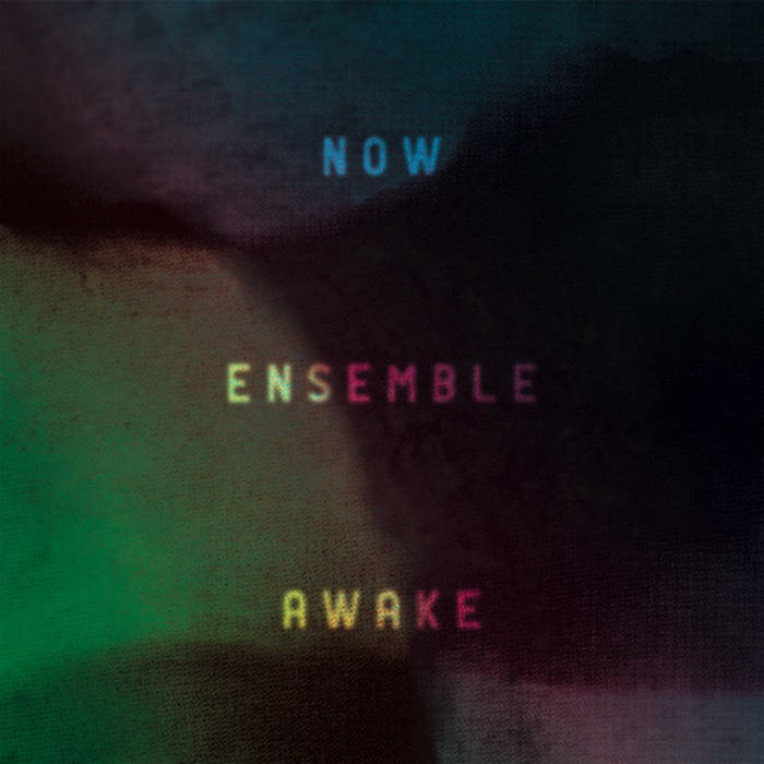 "LISTEN to ""Awake"" by Patrick Burke performed by NOW Ensemble (2011)"