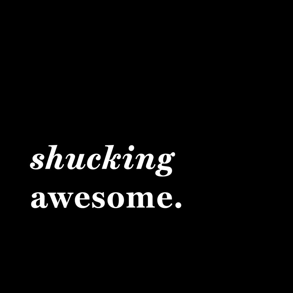 shucking awesome.jpg