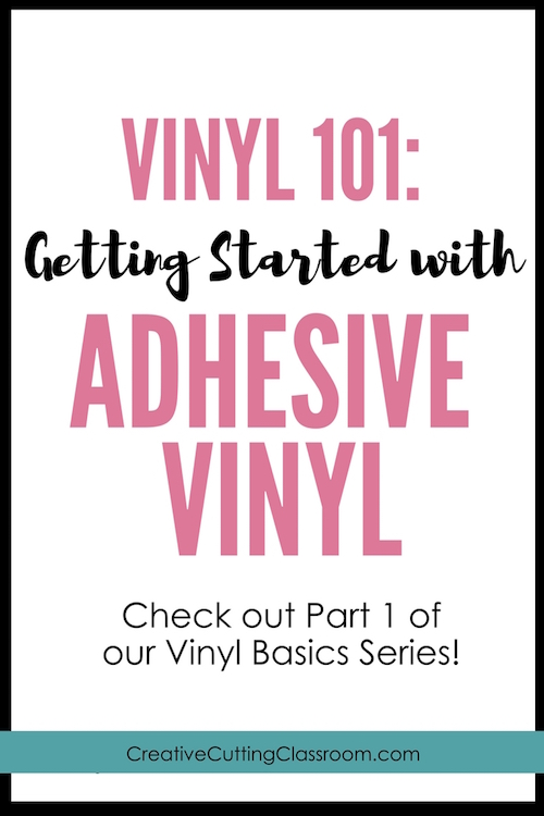 Vinyl 101 Getting started with adhesive vinyl  Cricut Vinyl  Oracal vinyl  Siser EasyPSV