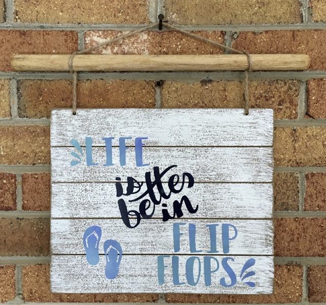 Summer Cricut Project Life is Better in FLip FLops Wooden Sign with Vinyl.png