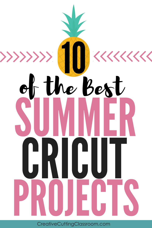 10 Best Cricut Summer Projects