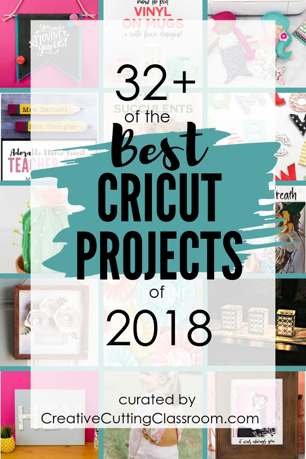 Best Cricut Projects Over 30 of the best Cricut projects of 2018! A roundup of the best fabric Cricut projects, flower Cricut projects, adhesive vinyl Cricut projects, HTV Cricut projects, and paper Cricut projects.