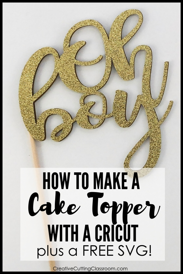 Step by step tutorial on how to make a cake topper with Cricut. Free downloadable SVG file included!