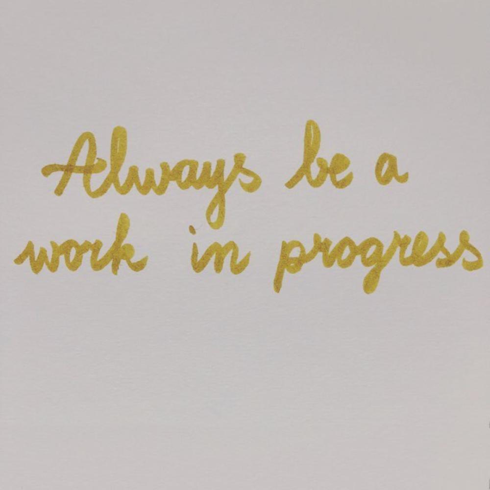 always be a work in progress