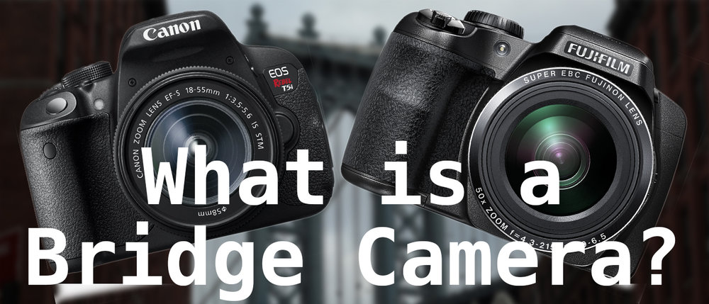 What-is-a-bridge-camera-banner-Cameraplex.jpg