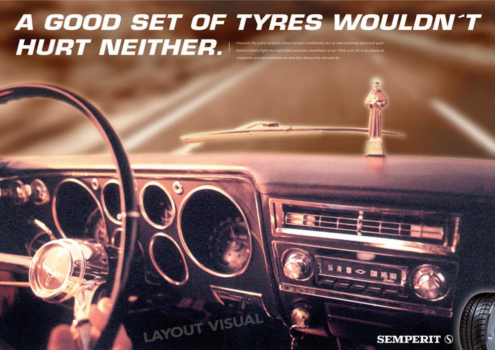 SEMPERIT Tyres - Headline:A good set of tyres wouldn´t hurt neither. /SEMPERIT Reifen - Headline:Gute Reifen würden auch nicht schaden.