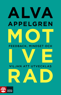 Motivated - Feedback, mindset and the ability to grow.